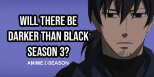 Will There Be Darker Than Black Season 3? (Best Information for 2021)