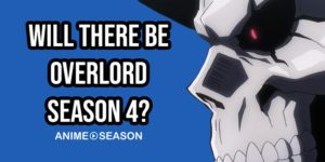 Will There Be Overlord Season 4? (Best Information for 2021)