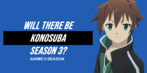 Will There Be Konosuba Season 3? (Best Information for 2020)