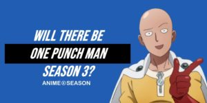Will There Be One Punch Man Season 3? (Best Information 2021)