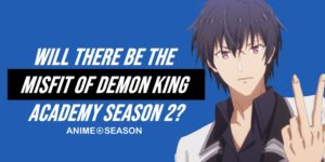 Will There Be The Misfit of Demon King Academy Season 2? (2021)