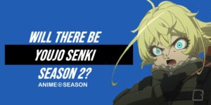 Will There Be Youjo Senki Season 2? (Best Information For 2020)